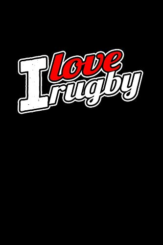 I love Rugby: Food Journal | Track your Meals | Eat clean and fit | Breakfast Lunch Diner Snacks | Time Items Serving Cals Sugar Protein Fiber Carbs Fat | 110  pages | 6 x 9 in | 15.24 x 22.86 cm