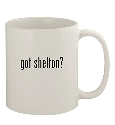 got shelton? - 11oz Ceramic White Coffee Mug, White