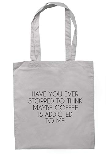 illustratedidentity Have You Ever Stopped To Think Maybe Coffee Is Addicted To Me Sac fourre-tout 37,5 x 42 cm avec poignées longues - Gris - gris clair, Taille unique