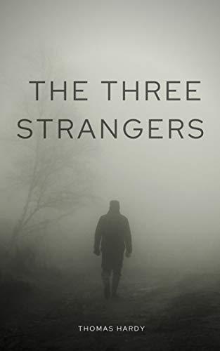 The Three Strangers illustrated (English Edition)