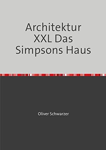 Architektur XXL Das Simpsons Haus