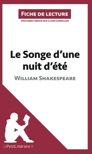 Le Songe d'une nuit d'été de William Shakespeare (Fiche de lecture): Résumé complet et analyse détaillée de l'oeuvre