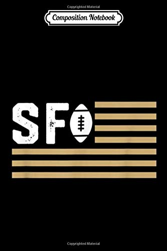 Composition Notebook: San Francisco Football Is American Journal/Notebook Blank Lined Ruled 6x9 100 Pages