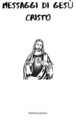 MESSAGGI DI GESÙ CRISTO (Italian Edition)