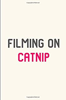 Filming on Catnip Pet Stunt Quote Filmmakers College Ruled Notebook: Blank Lined Journal