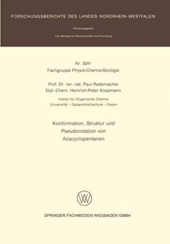 Konformation, Struktur und Pseudorotation von Azacyclopentanen (Forschungsberichte des Landes Nordrhein-Westfalen)