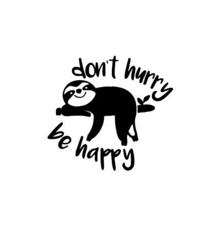 Don't Hurry Be Happy Sloth NOK Decal Vinyl Sticker |Cars Trucks Vans Walls Laptop|Black|5.0 x 4.5 in|NOK263