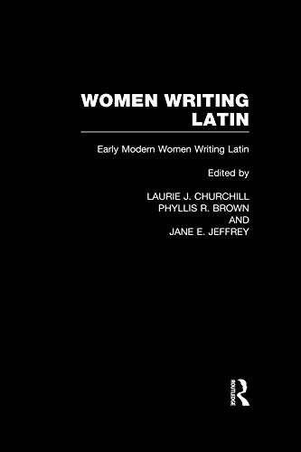 Women Writing Latin: Early Modern Women Writing Latin (Women Writers of the World Book 6) (English Edition)