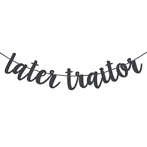 Black Glitter Later Traitor Banner Sign Garland Pre-Strung for Office Coworker Quiting or Going Away Party Decorations
