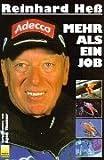 Mehr als ein Job. Autobiographie des Skisprungbundestrainers. - Reinhard Hess