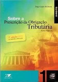 Sobre a Prescrição da Obrigação Tributária (Portuguese Edition)