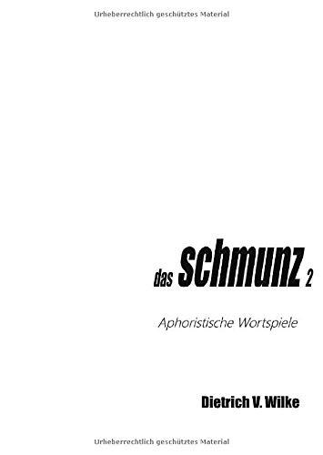 Schmunz / das schmunz 2: Aphoristische Wortspiele