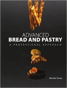 Advanced Bread and Pastry A Professional Approach