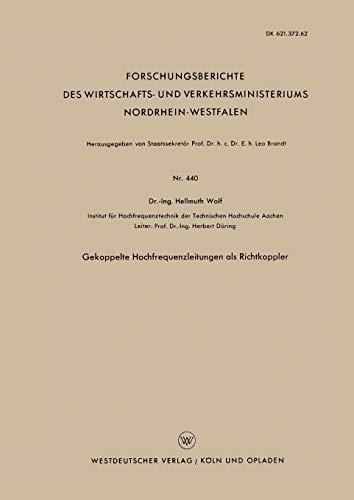 Gekoppelte Hochfrequenzleitungen als Richtkoppler (Forschungsberichte des Wirtschafts- und Verkehrsministeriums Nordrhein-Westfalen (440), Band 440)