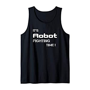 It's Robot Fighting Time! Fun robot gift. Robot Bots Tank Top