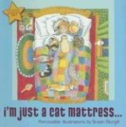I'm Just a Cat Mattress...
