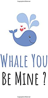 Whale You Be Mine ?: asking for relationship gift idea for her, him, girlfriend, boyfriend, husband, wife, women, men, bla...