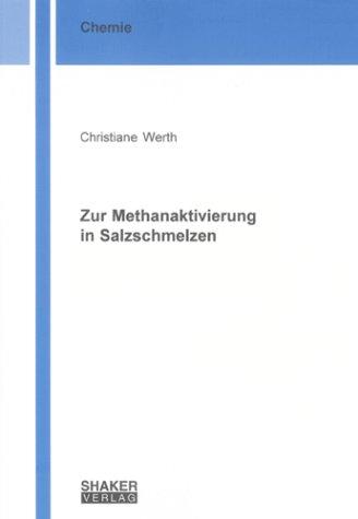 Zur Methanaktivierung in Salzschmelzen (Berichte aus der Chemie)