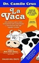 La Vaca /  The Cow: Una historia sobre cómo deshacernos del conformismo y las excusas que nos impiden triunfar / A Story About How To Get Rid Of ... That Keep Us From Success (Spanish Edition)