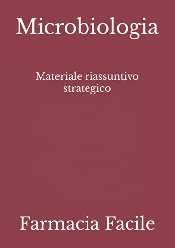 Microbiologia: Materiale riassuntivo strategico