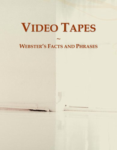 Video Tapes: Webster's Facts and Phrases