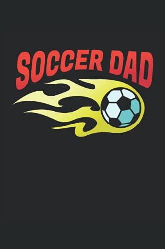 Soccer Dad: Fútbol Papa Deporte Fan Padre Men's Gifts Cuaderno Forrado (Formato A5, 15, 24 x 22. 86 cm, 120 Páginas)