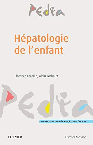 Hépatologie de l'enfant (Pedia) (French Edition)