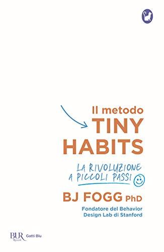 Il metodo Tiny Habits. La rivoluzione a piccoli passi