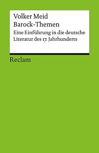 Barock-Themen: Eine Einführung in die deutsche Literatur des 17. Jahrhunderts (Reclams Universal-Bibliothek)