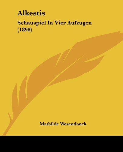 Alkestis: Schauspiel In Vier Aufzugen (1898)