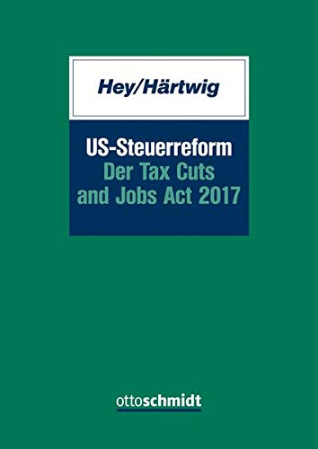 US-Steuerreform – Der Tax Cuts and Jobs Act 2017