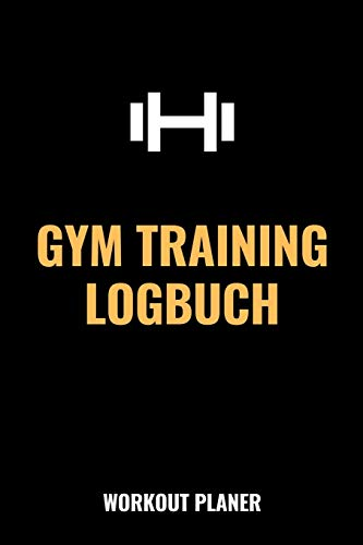 "Gym Training Logbuch Workout Planer: 6""x9\"" (a5) / Fitness Tagebuch Logbuch / Workout Logbuch / Fitnessstudio Krafttraining / 121 Seiten für 120 Trainingseinheiten!"