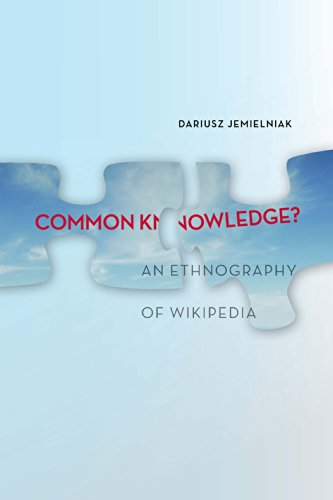 Common Knowledge?: An Ethnography of Wikipedia (English Edition)
