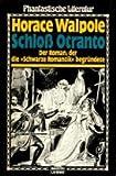 Schloß Otranto. Der Roman, der die 'Schwarze Romantik' begründete. - Horace Walpole