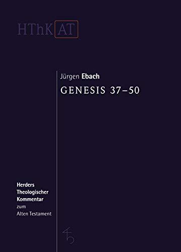 Herders theologischer Kommentar zum Alten Testament: Genesis 37-50