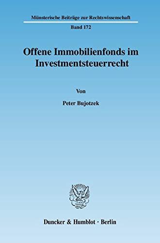 Offene Immobilienfonds im Investmentsteuerrecht. (Münsterische Beiträge zur Rechtswissenschaft)