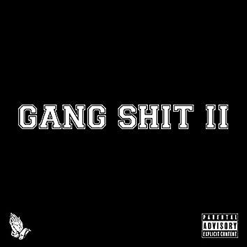 Gang Shit II