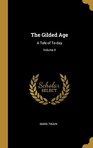 The Gilded Age: A Tale of To-day; Volume II