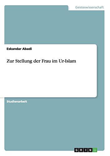 Zur Stellung der Frau im Ur-Islam