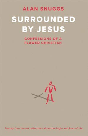 Surrounded by Jesus: Confessions of a Flawed Christian