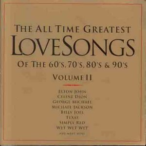 All Time Greatest Love Songs of the 60's, 70's, 80's & 90's, Vol. II