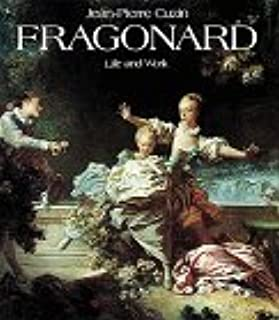 Jean-Honore Fragonard: Life and Work : Complete Catalogue of the Oil Paintings (English and French Edition)