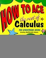 HT ACE THE REST OF CALCULUS: The Streetwise Guide (How to Ace S)