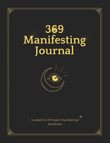 369 Manifesting Journal: Guided 3-6-9 Project Manifesting Notebook   The Law of Attraction Writing E