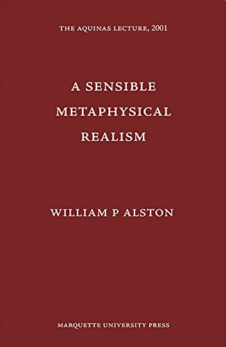 A Sensible Metaphysical Realism (Aquinas Lecture)