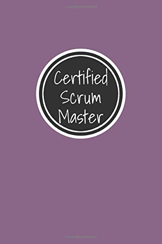 Certified Scrum Master: Agile Scrum Master Journal Notebook For Tracking Projects & Daily Scrum Activities