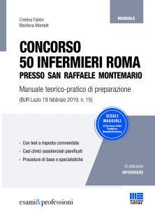 Concorso 50 infermieri Roma presso San Raffaele Montemario. Manuale teorico-pratico di preparazione