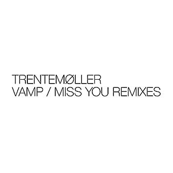 Vamp / Miss You Remixes