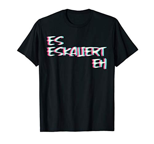 Es Eskaliert Eh Techno Trippy EDM Festival Hardcore Hardtekk T-Shirt