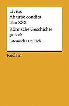 Ab urbe condita Liber XXX / Römische Geschichte 30 Buch